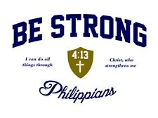Be Strong t-shirt Philippians 4:13 I can do All Thing Through Christ t-shirt