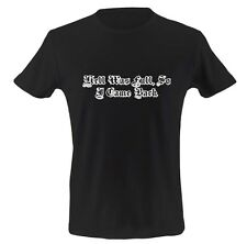 Unisex Funny Graphic T Shirt HELL WAS FULL SO I CAME BACK Humor Tee FREE SHIPPIN