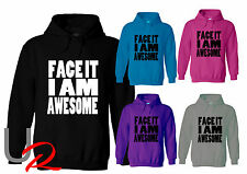 Adults & Kids Funny Slogan Hoodie / Hooded Top - Face It I am Awesome