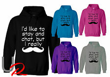 Adults & Kids Funny Hoodie / Hooded Top - Stay and Chat but Mustache (Must Dash)