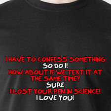i have to confess something so do i! how about if we text it retro Funny T-Shirt