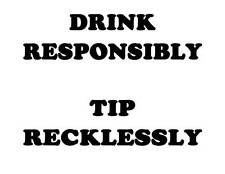 Custom Made T Shirt Bartender Shirt  Drink Responsibly Tip Recklessly Choice