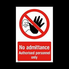 No Unauthorised Admittance Sign, Sticker - All Sizes & Materials (MISC47)