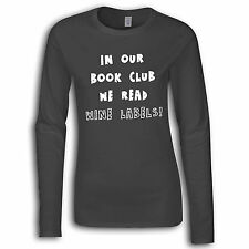 In Our Book Club We Read Wine Labels Funny Womens Long Sleeved T-Shirt TS067