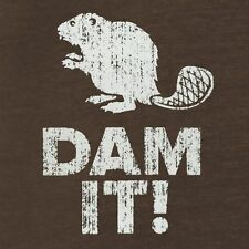 Brand New Beaver DAM IT! Shirt, Mens & Fitted Womens Sizes, Homonym Pun, Damn