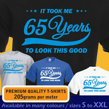 It took me 65 years to LOOK THIS GOOD mens women t-shirt 65th Birthday year 1952