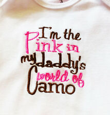 I'M THE PINK IN MY DADDY'S WORLD OF CAMO - EMBROIDERED BABY ONEZIE BODYSUIT