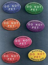 WORKING DO NOT PET   7 color backgrounds & white   service dog vest patch button