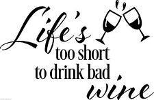 Life's too short to drink bad wine vinyl wall sticker kitchen decor sayings