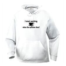 Pullover Hooded One Liners Sweatshirt I Start Working When The Caffeine Does