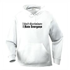 Pullover Hooded One Liners Sweatshirt I Don't Discriminate I Hate Everyone