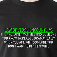 law of when you are with someone you don't want to be seen with. Funny T-Shirt