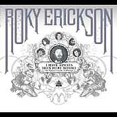 I Have Always Been Here Before: The Roky Erickson Anthology [Digipak] by Roky...