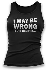 I May Be Wrong But I Doubt It Womens Vest Bodybuilding GYM Fitness Workout Tank