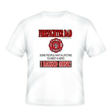 Fire T-shirt Firefighter Dad Some People Wait Lifetime Meet Hero Raised Mine