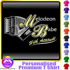 Melodeon Babe With Attitude - Custom Music T Shirt 5yrs - 6XL by MusicaliTee
