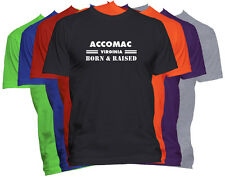 ACCOMAC Virginia Born and Raised T-Shirt Hometown City and State T-Shirt