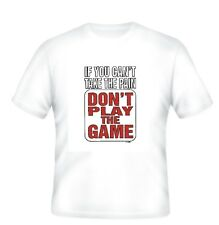 NOVELTY T-shirt If you can't take the PAIN don't play the GAME sports