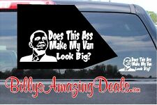 Funny Anti-Obama Does This Ass Make My Van Look Big Vinyl Sticker Decal Truck B