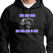 Your Bait Sucks And Your Boat Is Ugly Funny T-shirt Fishing Hoodie Sweatshirt