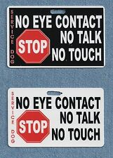STOP - NO EYE CONTACT- NO TALK - NO TOUCH service dog clip optional ADA on back