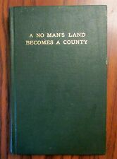 A NO-MAN'S LAND BECOMES A COUNTY by Flora Gatlin Bowles, 1958