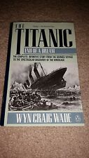 The Titanic : End of a Dream by Wyn C. Wade (1992, Paperback)