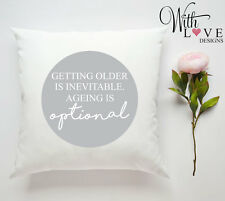 AGEING IS OPTIONAL PERSONALISED CUSTOM PILLOW CUSHION BIRTHDAY PRESENT GIFT