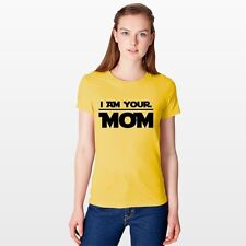 I Am Your Mom T-shirts Hoodies Mother's Day Clothing Mommy Gift Clothing