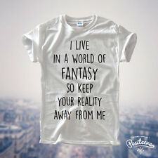 I LIVE IN A WORLD OF FANTASY Shirt Fashion Funny Tumblr Hipster Gift Party top