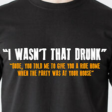 i wasn't that drunk dude, you told me to give you a ride 69 retro Funny T-Shirt