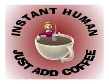 Custom Made T Shirt Instant Human Just Add Coffee Cup Choice Man Woman Funny