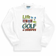 Sports Sweatshirt Life's A Game Golf Is Serious Golfing