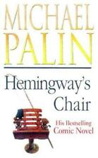 Hemingways Chair, Palin, Michael, Used; Good Book