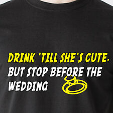 Drink 'till she's cute, but stop before the wedding sex beer retro Funny T-Shirt