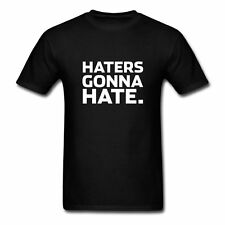 Haters gonna hate Men's T-Shirt