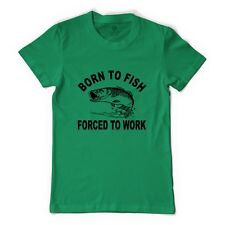 Born To Fish Forced To Work Women's T-shirt By Customon