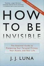 How to Be Invisible : The Essential Guide to Protecting Your Personal...