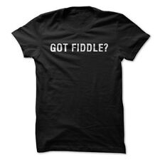 Got Fiddle? - Funny T-Shirt