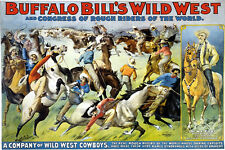 Buffalo Bill's Wild West And Congress Of Rough Riders Circus Poster NEW!