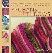 Afghans and Throws : A Step-by-Step Guide to Knit and Crochet Designs, Patterns