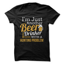 Just A Beer Drinker With a Hunting Problem - Funny T-Shirt