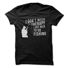 I Don't Need Therapy. I Just Need to Fish - Funny T-Shirt