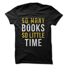 So Many Books, So Little Time - Funny T-Shirt