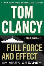 Tom Clancy: Full Force and Effect- A Jack Ryan Novel by Mark Greaney -Hardcover
