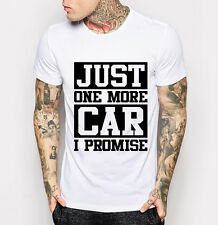 Men's Funny T-shirt Just One More Car Promise Gift White Tee Shirt M - 3XL