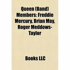 Queen (Band) Members: Freddie Mercury, Brian May, Roger Meddows-Taylor