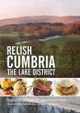 Relish Cumbria - The Lake District: Original Recipes from the Regions Finest Ch…