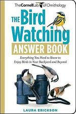 The Bird Watching Answer Book: Everything You Need to Know to Enjoy Birds in You