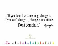 Maya Angelou don't like something Change it Inspirational Wall Quote Vinyl Decal